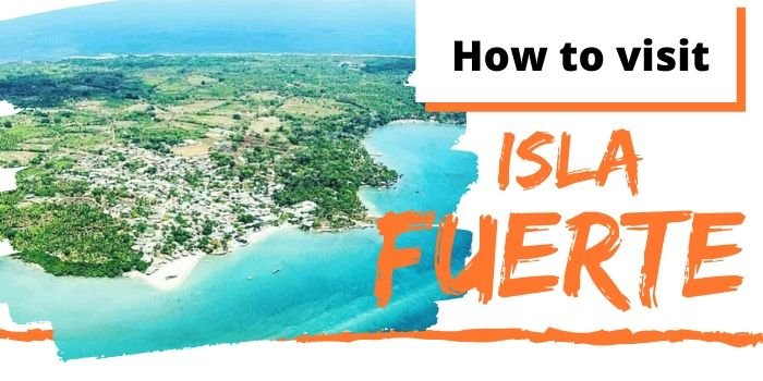 Isla Fuerte, our Secrets for Visiting this Colombian Island (2021)