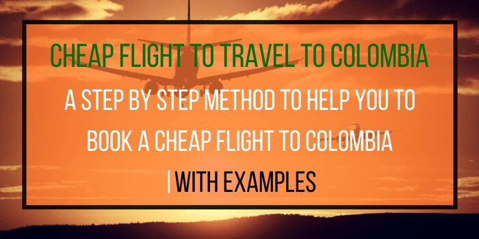 How To Book a Cheap Flight To Colombia (with Example!)