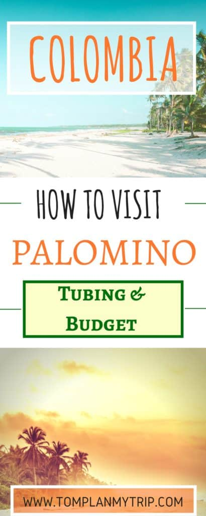 How to visit Palomino in Colombia Tubing and Budget
