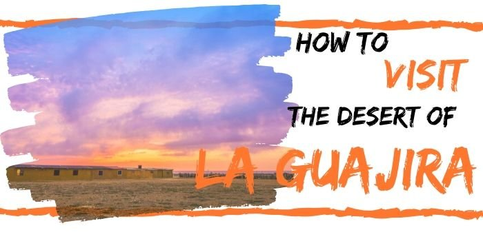 How to visit Cabo de la Vela and Punta Gallinas 🏜️ (2021)