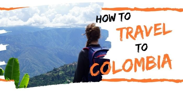 Traveling to Colombia 🌎: 100% tips to be ready for 2021