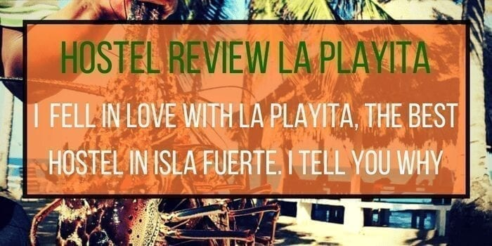 Hostel La Playita On Isla Fuerte: Should you Stay or not?