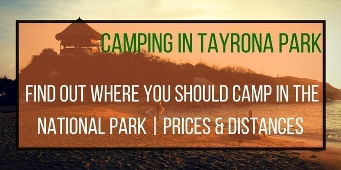 Camping in Tayrona National Park: The best spots