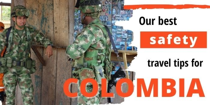 Is Colombia Safe: Best Tips & Explanations [2021]