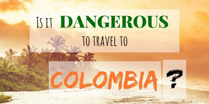 Tell your Friends WHY Is Colombia SAFE To Travel in 2017 & 2018