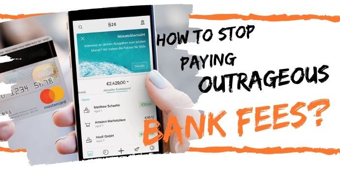 Stop Paying Outrageous Bank Fees in 2020 While Traveling