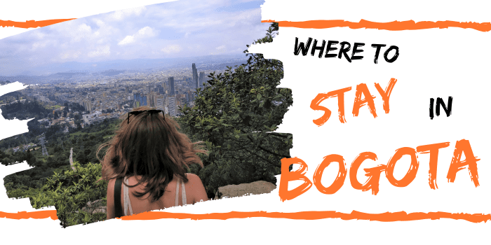 Where to stay in Bogota (2020): Stop making mistakes