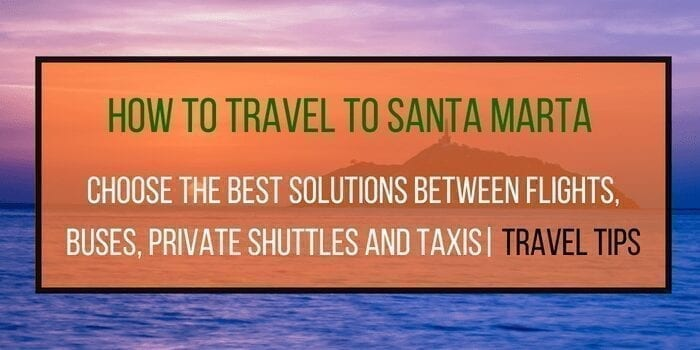 How To Travel From Santa Marta To Cartagena (and more)