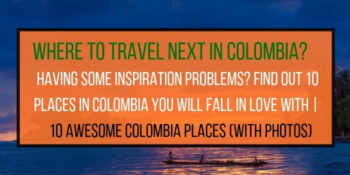 10 Places to discover in Colombia