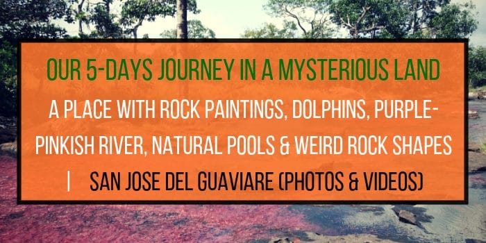 San Jose Del Guaviare, A Fascinating Trip That Nobody Knows Yet