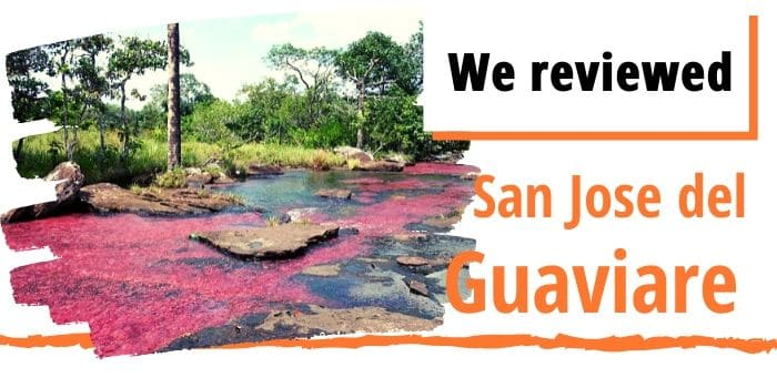 Is San Jose del Guaviare in Colombia worth it?
