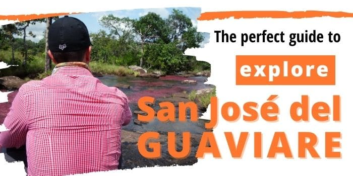 The best tours to Visit San Jose del Guaviare in Colombia (2021)