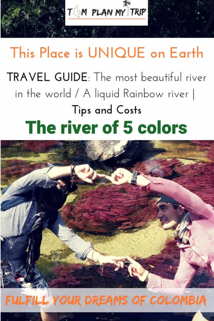 The river of five colors travel guide La Macarena