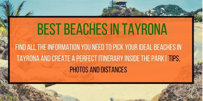 Beaches in Tayrona: The Ultimate Guide – Full list (2020)