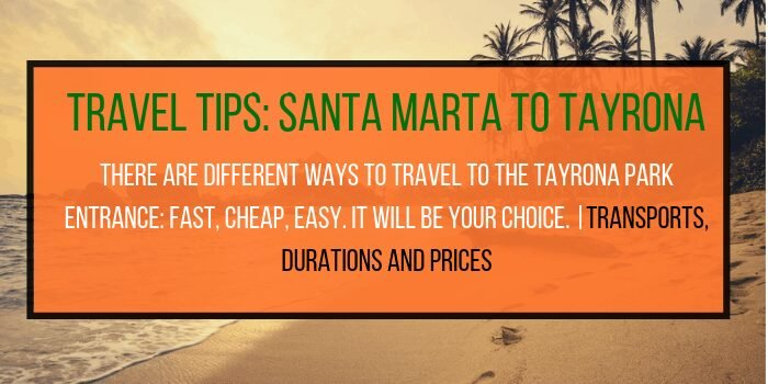 How to get from Santa Marta to Tayrona: Our recommendations