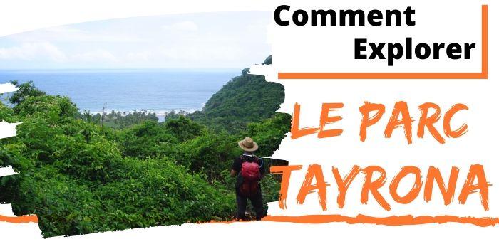 Visite le Parc Tayrona Sans Faire d'Erreurs (2020)