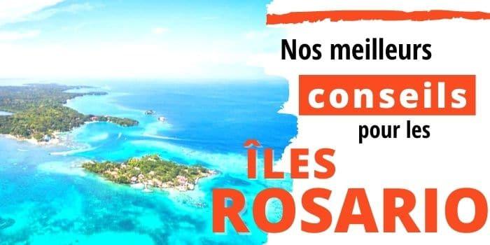 Les îles Rosario : Comment en Profiter Depuis Carthagène 🏝️