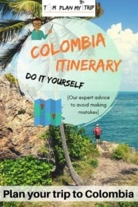Colombia Itinerary Avoid making mistakes