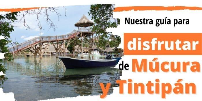 Cómo Llegar y Disfrutar de  Isla Múcura y Tintipán: La Guía