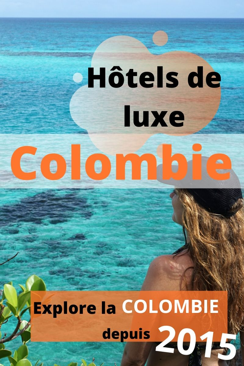 Hotels de luxe Colombie