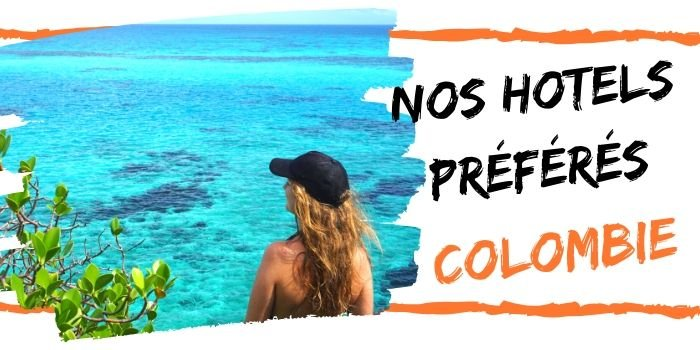 Hôtels de Luxe en Colombie (2021): 16 Incontournables