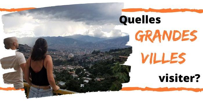 Comment visiter le top 4 des grandes Villes de Colombie?
