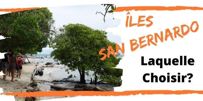 Îles San Bernardo en Colombie 🏝️: Comment bien choisir ?