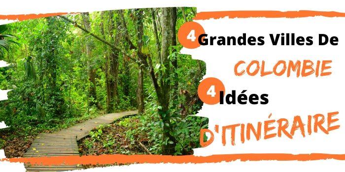 4 Idées d'Itinéraires d'une Semaine en Colombie (2020)