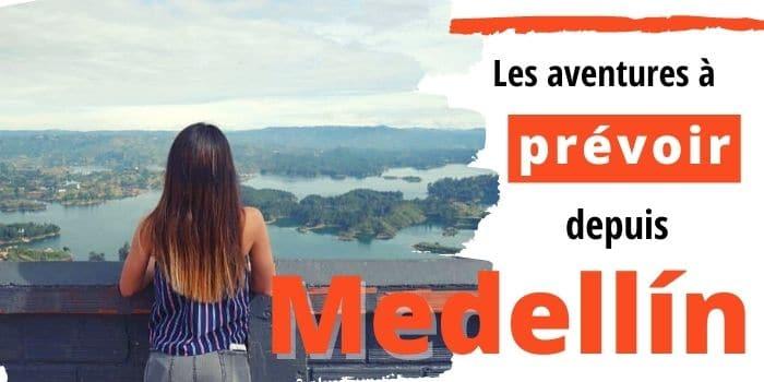 Que Faire et Visiter aux Alentours de Medellín, Colombie? (2021)