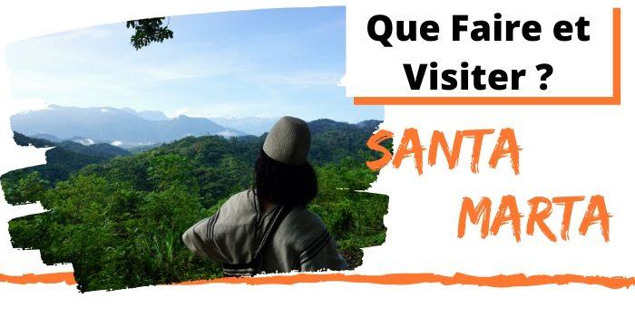Que Faire et Visiter à Santa Marta en Colombie? (2021)