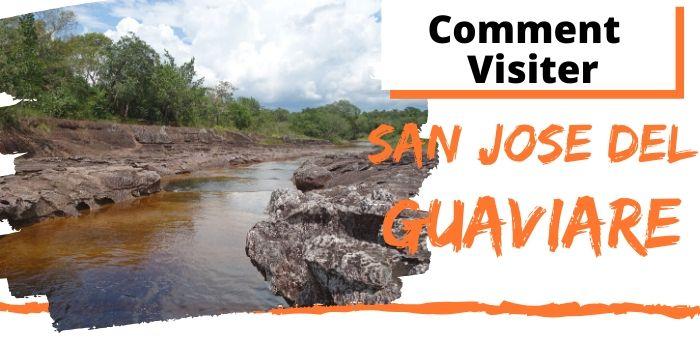 Comment Visiter San Jose Del Guaviare en Colombie? (2020)