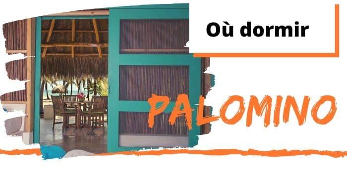 Où dormir à Palomino? Nos 8 Meilleurs Hôtels et Hostels (2021)