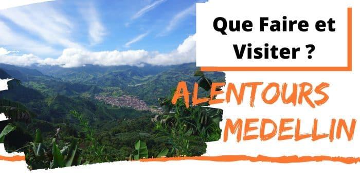 que faire aux alentours de Medellin