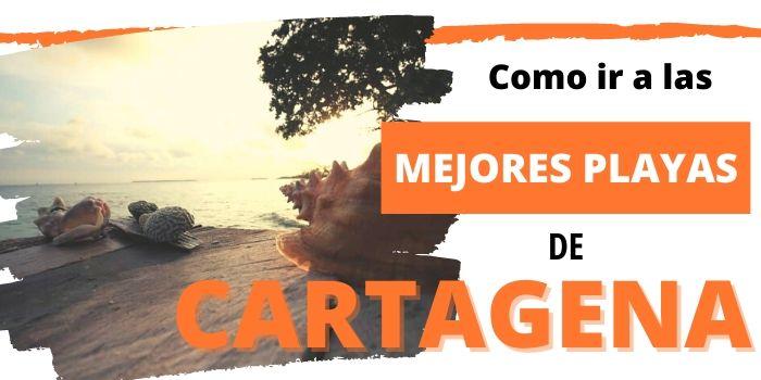 Las mejores playas de Cartagena