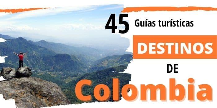 45 Sitios y Lugares Turísticos a Visitar en Colombia (más guias)