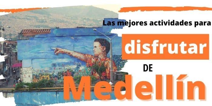 40 Cosas que Hacer en Medellín (2020) para Planear tu Estadía