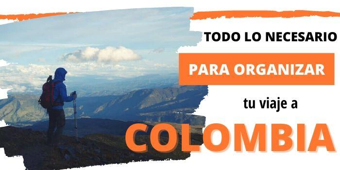 Viajar A Colombia en 2020: Nuestros Mejores Consejos de Viaje