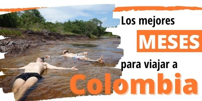 Mejores épocas para Viajar a Colombia: Temporada Baja y Alta