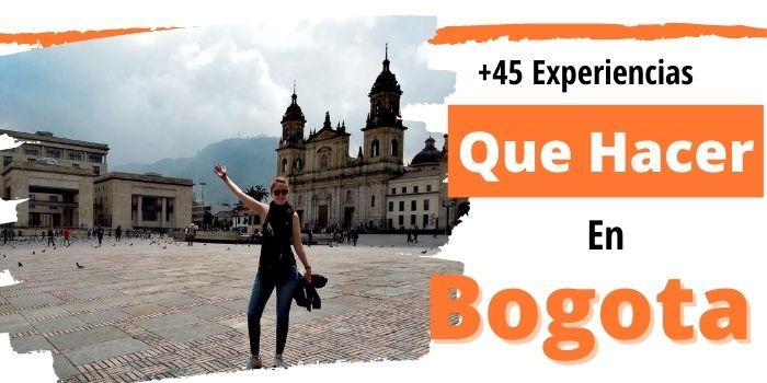Qué Hacer en Bogotá (2021): 46 Experiencias 100 % 🤩