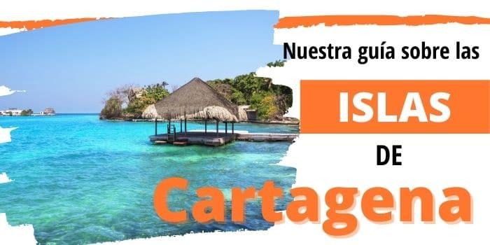 Cómo disfrutar (realmente) de las Islas en Cartagena (2021) 🏝️