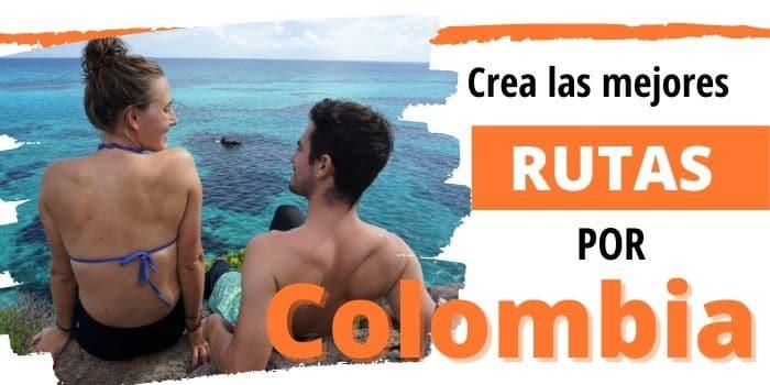 Viajar por Colombia: Crea las mejores rutas (2020)