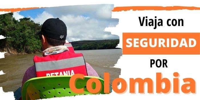 Viaja con seguridad en Colombia: nuestros secretos (2020)