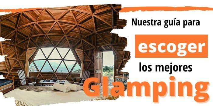 Guía Esencial para Descubrir el Glamping en Colombia (2020)