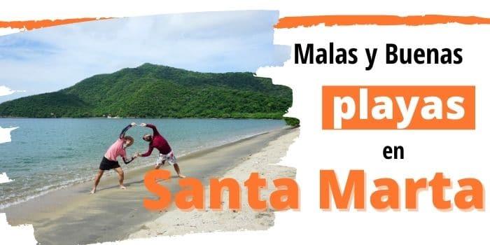 Cómo Disfrutar de las Mejores Playas de Santa Marta 🏖️ (2021)
