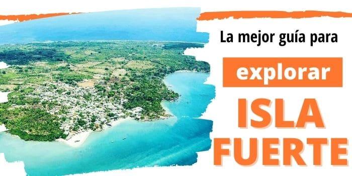 Isla Fuerte, Nuestros Secretos para Visitar esta Isla de Colombia