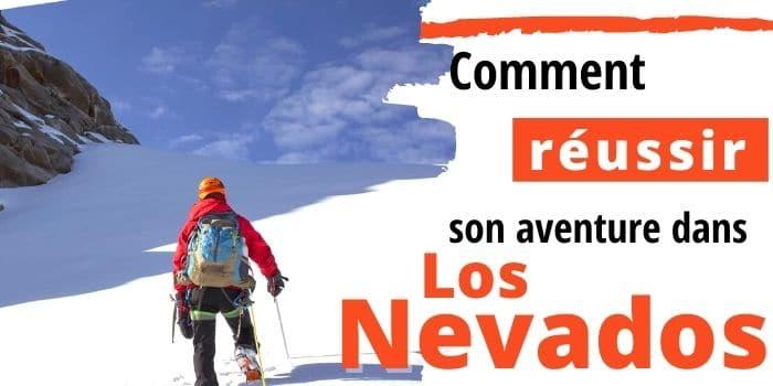 Comment Organiser d'Incroyables Treks dans Los Nevados ⛰️