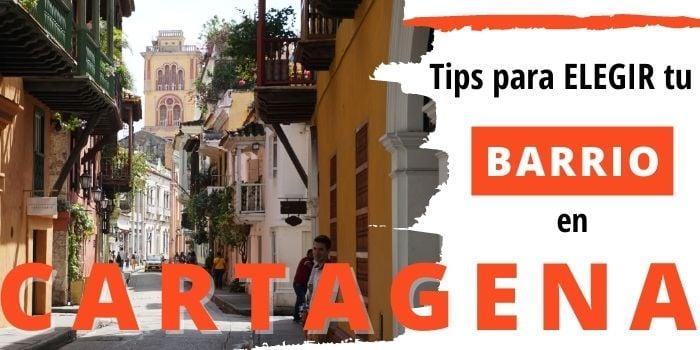 Dónde alojarse en Cartagena: 9 Mejores barrios (Pros / Cons)